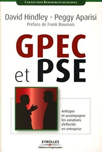 GPEC et PSE : Anticiper et acccompagner les variations d'effectifs en entreprise: David ...