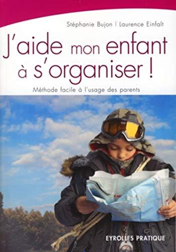 9782212539929: J'aide mon enfant à s'organiser ! : Méthode facile à l'usage des parents