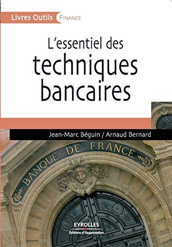 L'essentiel des techniques bancaires (French Edition): Jean-Marc Béguin