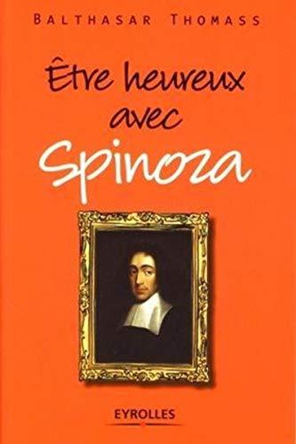 9782212541458: Etre heureux avec Spinoza (Vivre en philosophie)