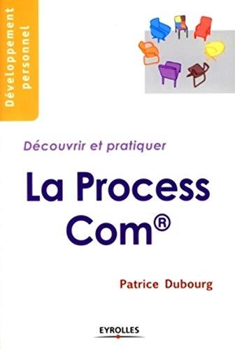 9782212541472: La Process Com : D�couvrir et pratiquer