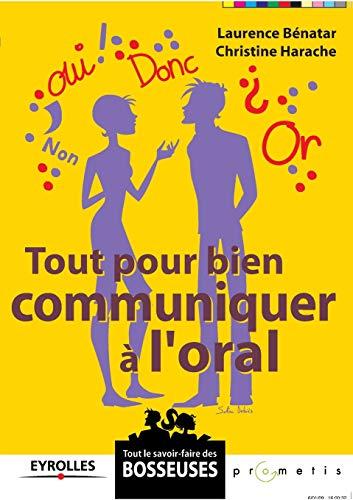 9782212542059: Tout pour bien communiquer à l'oral (French Edition)