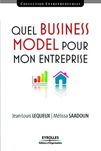 Quel Business Model pour mon entreprise (French Edition): Jean-Louis Lequeux