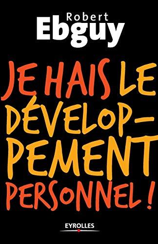 9782212542172: Je hais le développement personnel (French Edition)