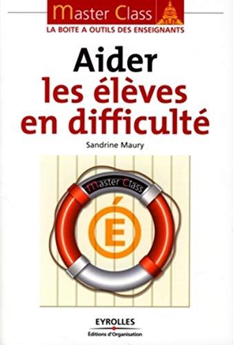 9782212542196: Aider les élèves en difficulté (French Edition)