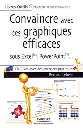 9782212542240: Convaincre avec des graphiques efficaces : Sous Excel, PowerPoint (1Cédérom)