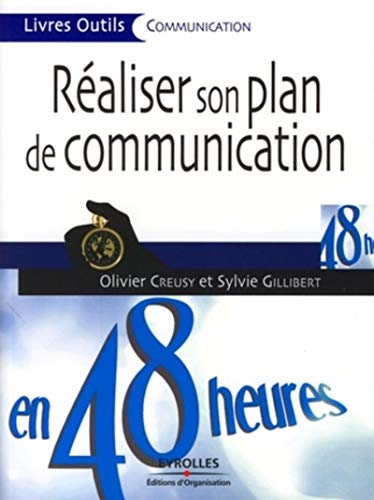 Réaliser son plan de communication en 48 heures (French Edition): Sylvie Gilibert