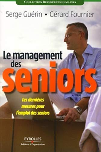 9782212542684: Le management des seniors : Les dernières mesures pour l'emploi des seniors