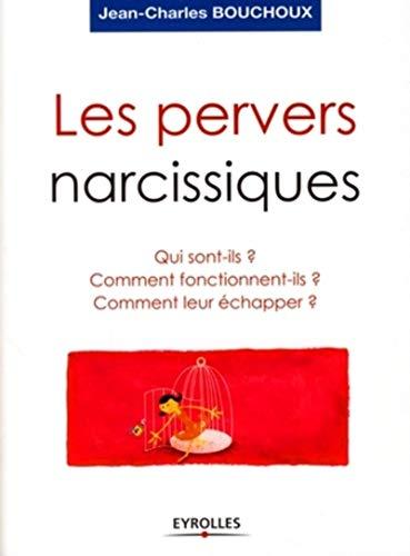 9782212542714: Les pervers narcissiques : Qui sont-ils, comment fonctionnent-ils, comment leur échapper ?