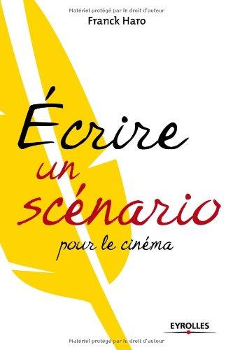 9782212542899: Ecrire un scénario pour le cinéma (French Edition)