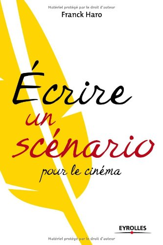 9782212542899: Ecrire un scénario pour le cinéma