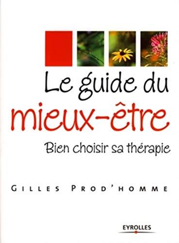 Le guide du mieux-être (French Edition): Gilles Prod'homme