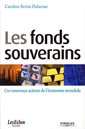 9782212543292: Les fonds souverains : Ces nouveaux acteurs de l'�conomie mondiale