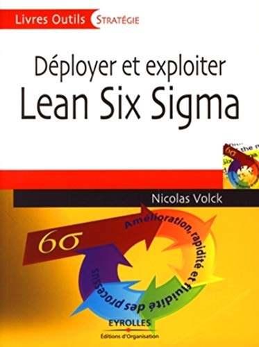 9782212543346: Déployer et exploiter Lean Six Sigma (French Edition)