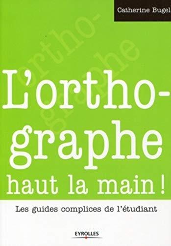 9782212543537: L'orthographe haut la main ! (French Edition)