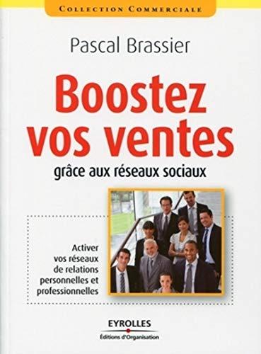 Boostez vos ventes grâce aux réseaux sociaux: Pascal Brassier