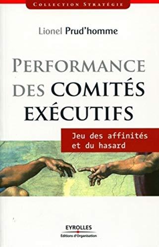 Performance des comités exécutifs (French Edition): Lionel Prud'homme