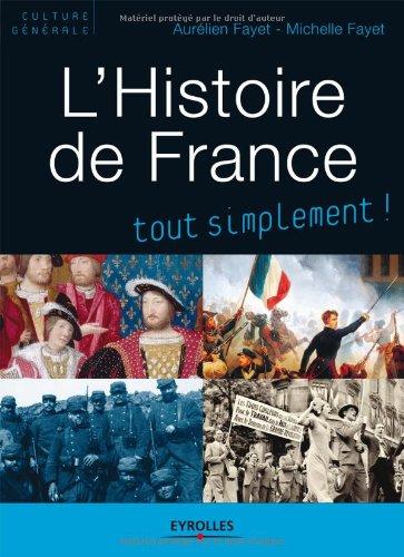 9782212543919: L'histoire de France tout simplement ! : Des origines à nos jours