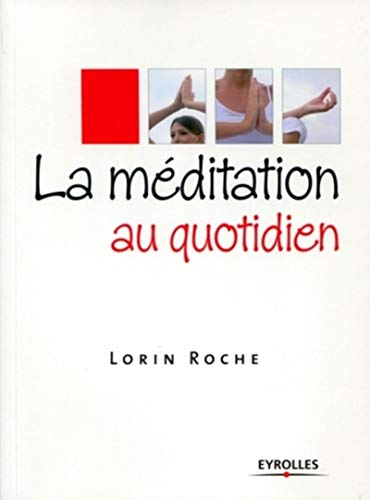 MÉDITATION AU QUOTIDIEN (LA): ROCHE LORIN