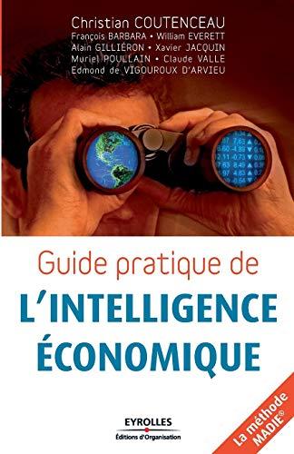 Guide pratique de l'intelligence économique: Alain Gilliéron, Christian Coutenceau, ...