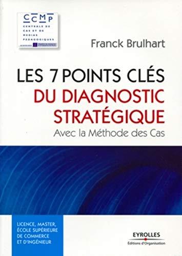 Les 7 points clés du diagnostic stratégique avec la méthode des cas: Franck ...