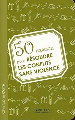 9782212544329: 50 Exercices pour Résoudre les Conflits Sans Violence