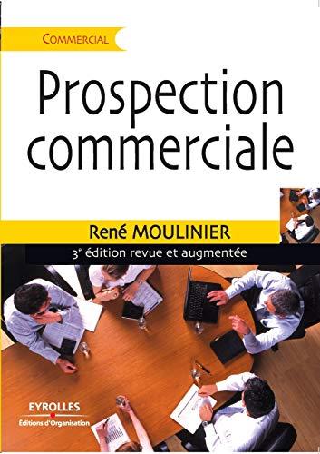 Prospection commerciale : Stratégie et tactiques pour: Moulinier, René