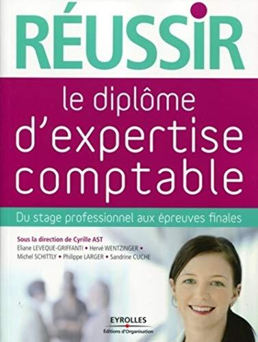 Réussir le diplôme d'expertise comptable (French Edition): Cyrille ...