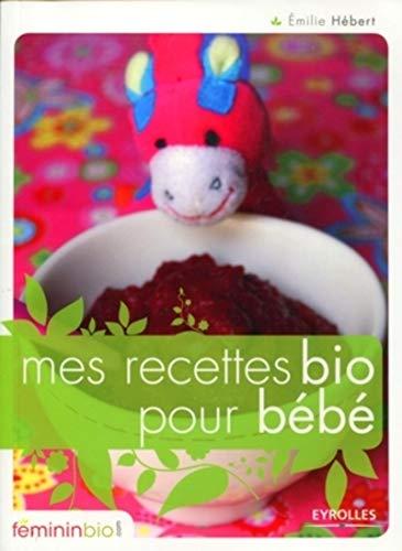 9782212544794: Mes recettes bio pour bébé (French Edition)