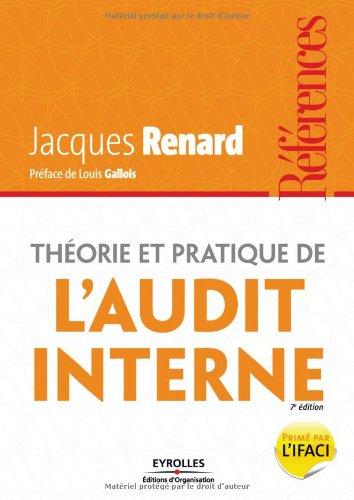 Theorie et Pratique de l'Audit Interne (Références): Jacques Renard