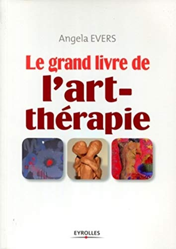 9782212545296: Le grand livre de l'art-thérapie
