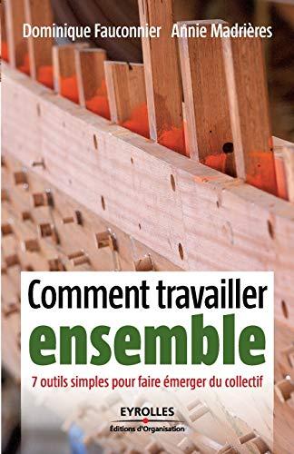 9782212545555: Comment travailler ensemble (French Edition)