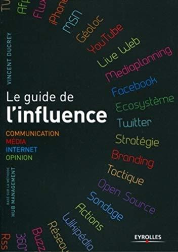 Le guide de l'influence (French Edition): Vincent Ducrey
