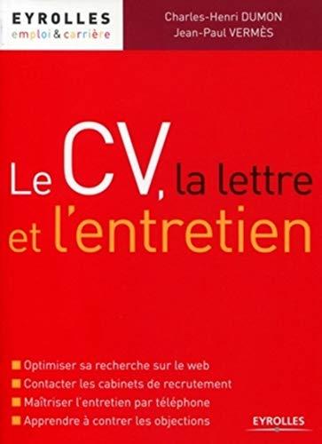 Le CV, la lettre et l'entretien: Charles-Henri Dumon