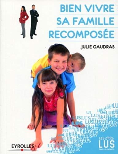 Bien vivre sa famille recomposée: Julie Gaudras