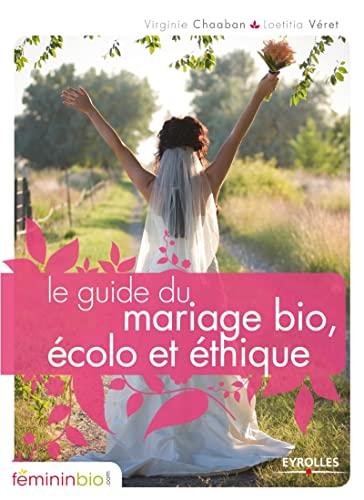 9782212545890: Le guide du mariage bio, écolo et éthique (French Edition)