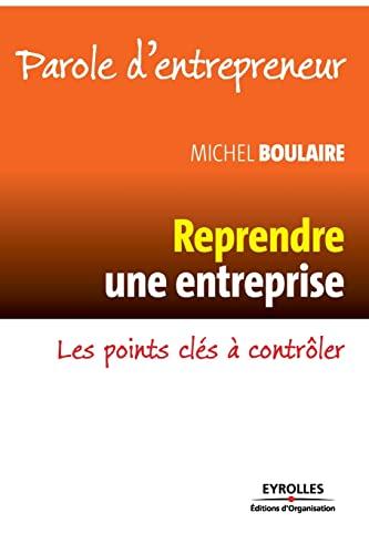 Reprendre une entreprise (French Edition): Michel Boulaire