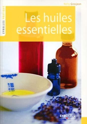 9782212545982: Les huiles essentielles : Se soigner par l'aromath�rapie