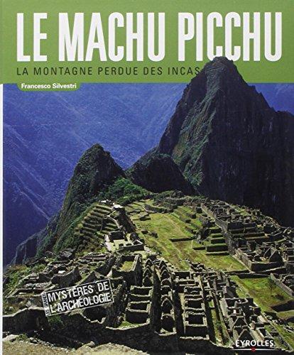 9782212546170: Le Machu Picchu : La montagne perdue des Incas