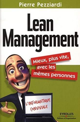 9782212546385: Lean Management: Mieux, plus vite, avec les mêmes personnes.