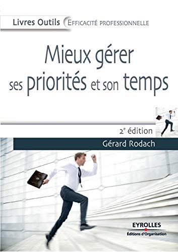 9782212546972: Mieux gérer ses priorités et son temps (French Edition)