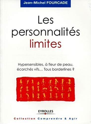 9782212547108: Les personnalites limites hypersensibles, a fleur de peau, ecorches vifs, tous borderlines ? - hyper (Comprendre & Agir)