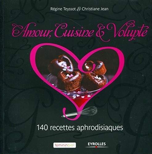 Amour, cuisine & volupté (French Edition): Régine Teyssot