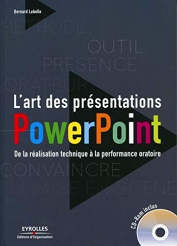 9782212547702: L art des presentations powerpoint de la réalisation technique a la performance
