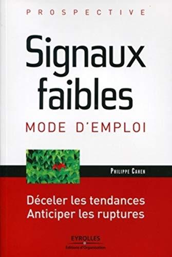 Prospective : signaux faibles, mode d'emploi: Philippe Cahen