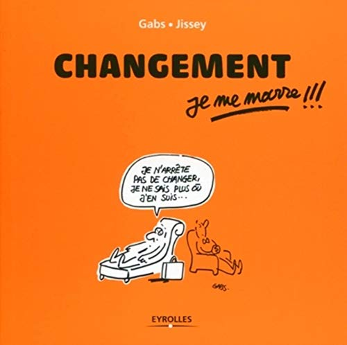 9782212547825: Changement, je me marre !!! (French Edition)