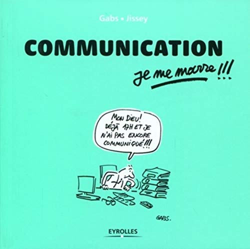 9782212547856: Communication, je me marre !!!
