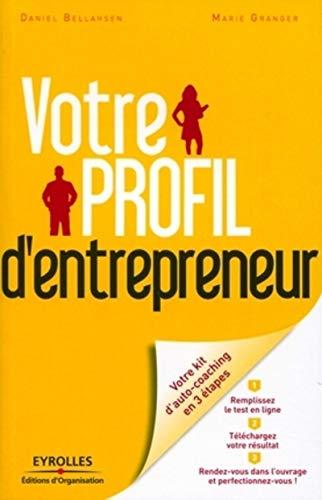 Votre profil d'entrepreneur: Daniel Bellahsen, Marie Granger
