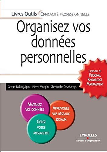 9782212548426: Organisez vos données personnelles: L'essentiel du Personal Knowledge Management