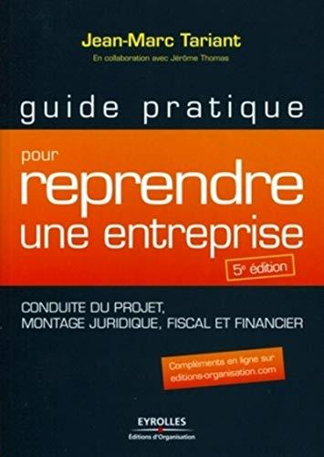 Guide pratique pour reprendre une entreprise -: Jean-Marc Tariant, Jérôme